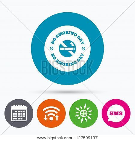 Wifi, Sms and calendar icons. No smoking day sign icon. Quit smoking day symbol. Go to web globe.