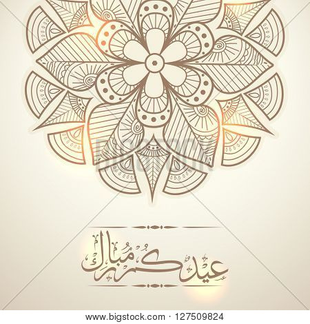 Glossy floral design decorated greeting card with Arabic Islamic Calligraphy of text Eid Mubarak for Muslim Community Festival celebration.