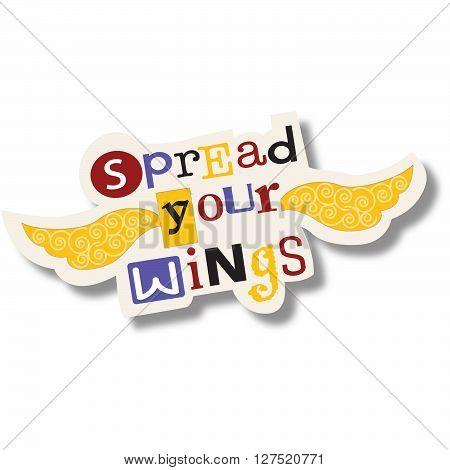Spread Your Wings Illustration with words and yellow wings