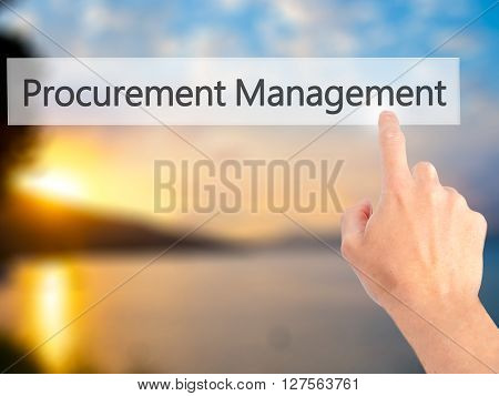 Procurement Management - Hand Pressing A Button On Blurred Background Concept On Visual Screen.