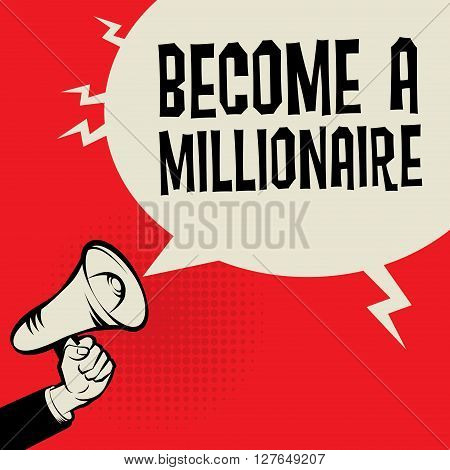 Megaphone Hand business concept with text Become a Millionaire, vector illustration