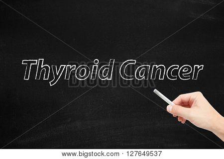 Thyroid Cancer written on a blackboard