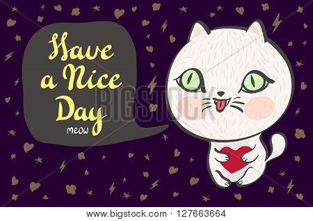 Vector Illustration Of A Cute White Cat With A Heart Is Saying Have A Nice Day. Cute Romantic Illust