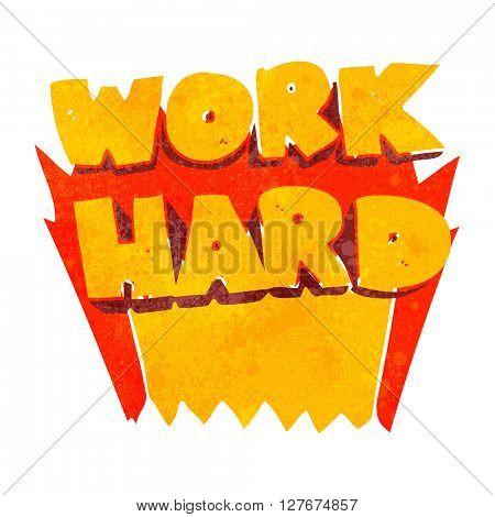 freehand drawn retro cartoon work hard symbol