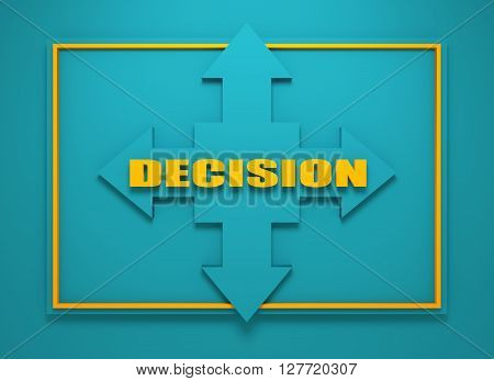 Arrow cross with decision word. Way choosing metaphor. 3D rendering