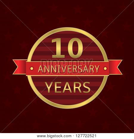 10 years anniversary label. Anniversary Golden badge with red ribbon