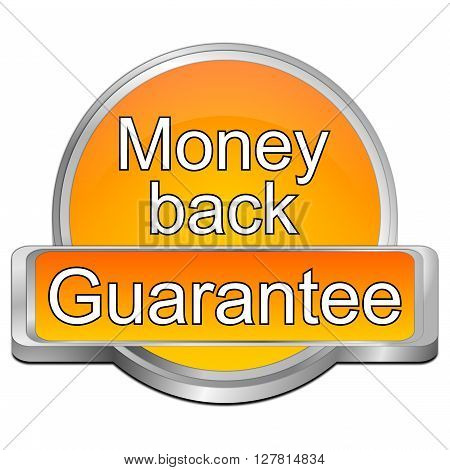 Money back Guarantee button - 3D illustration