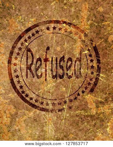 Refused stamp on a grunge background