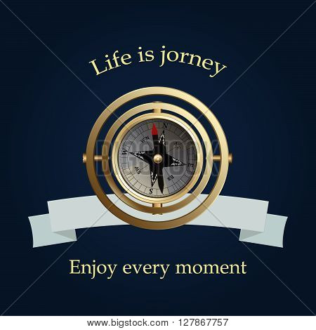 Vintage brass compass and blue ribbon. Life is jorney. Vector illustration.