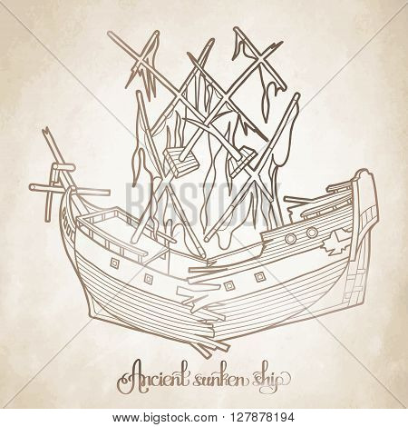 Ancient sunken ship. Graphic vector illustration isolated on old paper texture