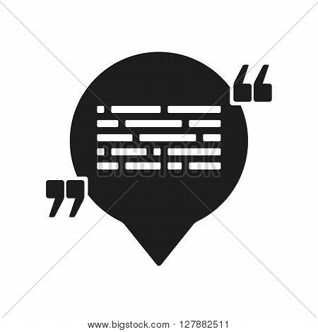 Vector icon with quote and speech balloon. Black mark and text symbol. Feedback form template. Business dialog pictogram. Isolated comma design.