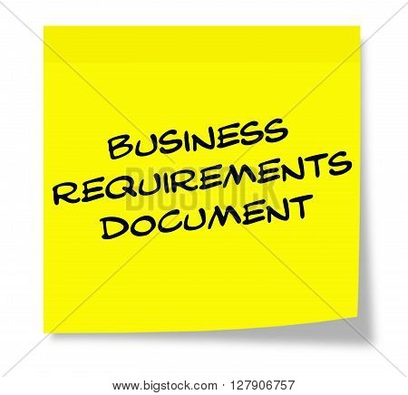 Business Requirements Document Written On A Yellow Sticky Note