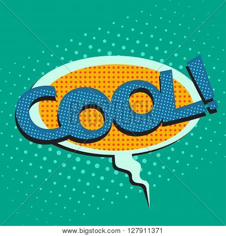 Pop art speech bubble with text Cool Cool comic speech bubble colorful Cool speech bubble on a dots pattern backgrounds in pop-art retro style vector