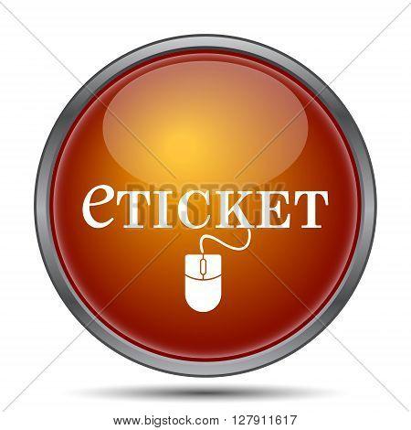 Eticket icon. Orange internet button on white background.