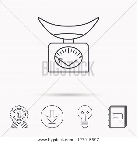 Scales icon. Kitchen weighing tool sign. Download arrow, lamp, learn book and award medal icons.