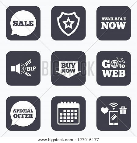 Mobile payments, wifi and calendar icons. Sale icons. Special offer speech bubbles symbols. Buy now arrow shopping signs. Available now. Go to web symbol.