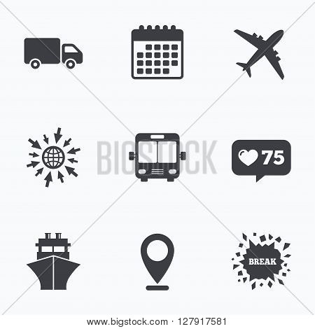 Calendar, like counter and go to web icons. Transport icons. Truck, Airplane, Public bus and Ship signs. Shipping delivery symbol. Air mail delivery sign. Location pointer.