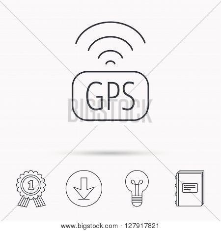 GPS navigation icon. Map positioning sign. Wireless signal symbol. Download arrow, lamp, learn book and award medal icons.