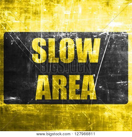 Yellow slow sign