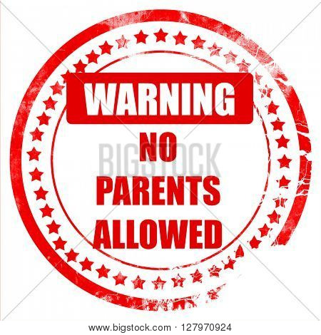 No parents allowed sign
