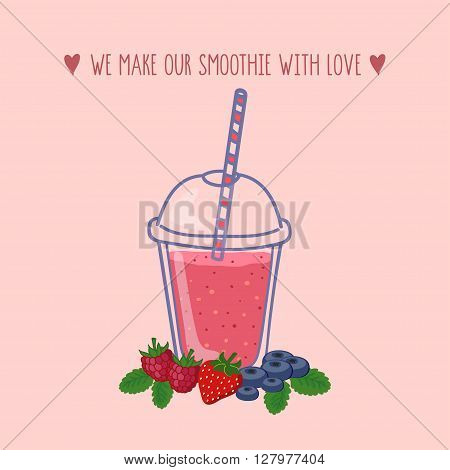 Hand drawn illustration of smoothie cup with strawberry, blueberry and raspberry on a pink background. We make our smoothie with love lettering