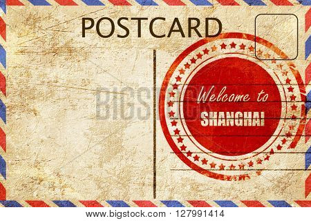 Vintage postcard Welcome to shanghai