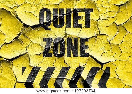 Grunge cracked Quiet zone sign
