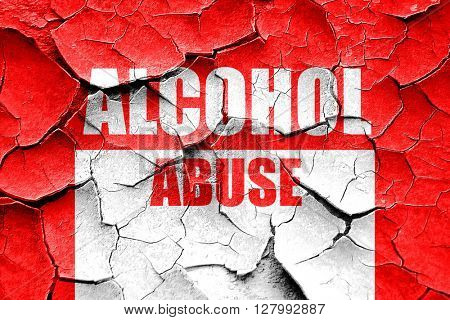 Grunge cracked Alcohol abuse sign