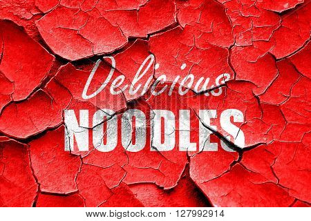Grunge cracked Delicious noodles sign
