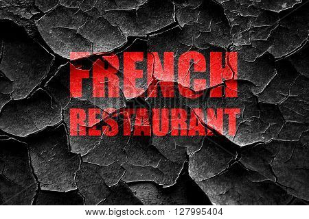 Grunge cracked Delicious french cuisine