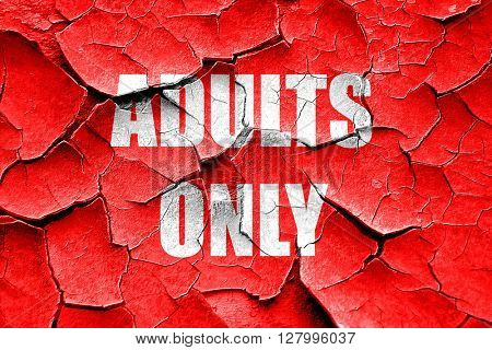 Grunge cracked adults only sign