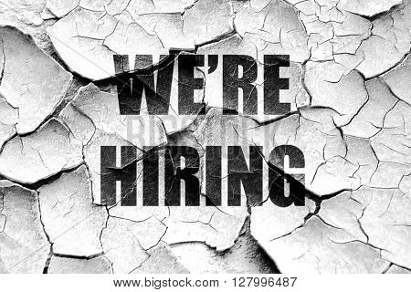 Grunge cracked We are hiring sign