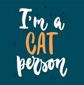 Im A Cat Person - Hand Drawn Lettering Phrase For Animal Lovers On The Dark Blue Background. Fun Br poster