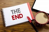 Handwriting Announcement Text Showing The End. Business Concept For End Finish Close Written On Note poster