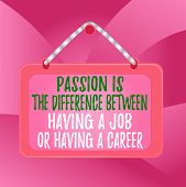 Handwriting Text Passion Is The Difference Bet. Concept Meaning Passion Is The Difference Between Ha poster