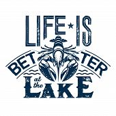 Life Is Better At The Lake T-shirt Vector Print With Lettering And Crayfish. Fishing Sport Camp, Fis poster
