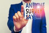 Word Writing Text And The Survey Says. Business Concept For Written Spoken Results Of Short Quiz Or  poster