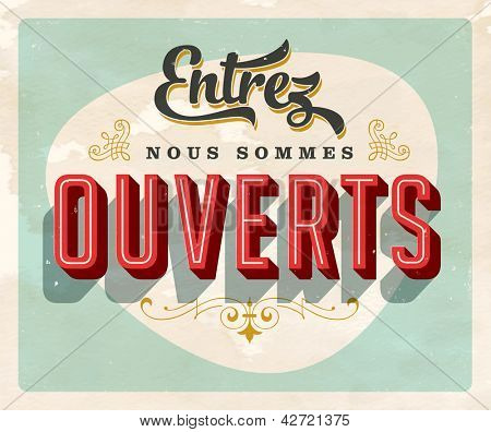 "Vintage french sign - ""Come in We're Open"" - Vector EPS10. Grunge effects can be easily removed for a brand new, clean sign."