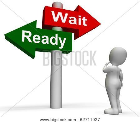 Ready Wait Signpost Means Prepared  And Waiting