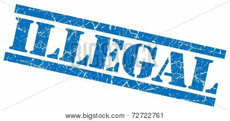 Illegal Blue Grungy Stamp On White Background