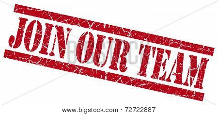 Join Our Team Red Grungy Stamp On White Background