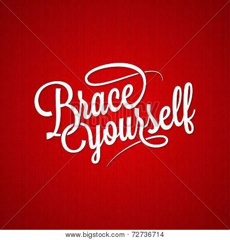 brace yourself vintage lettering background