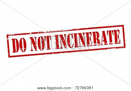 Do Not Incinerate