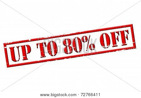 Up To Eighty Percent Off