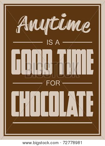 Any Time is a Good Time For Chocolate