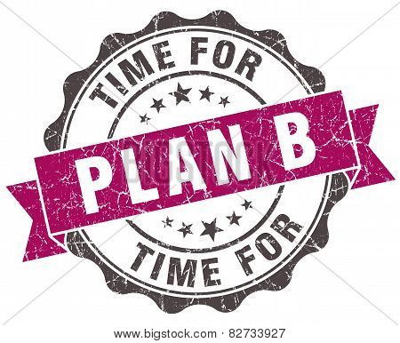 Time For Plan B Grunge Violet Seal Isolated On White
