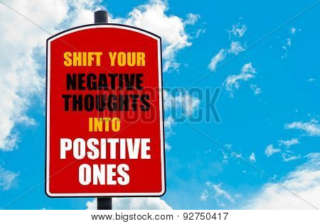 Shift Your Negative Thoughts Into Positive Ones