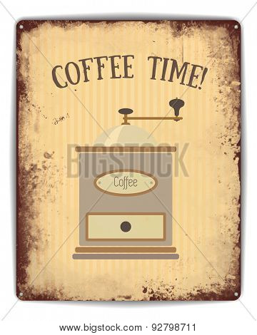 Retro tin plate style poster. Coffee time caption and old style coffee grinder on pinstripe background. EPS10 vector format