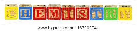 Wooden Toy Letter Blocks Spelling Chemistry Isolated On White