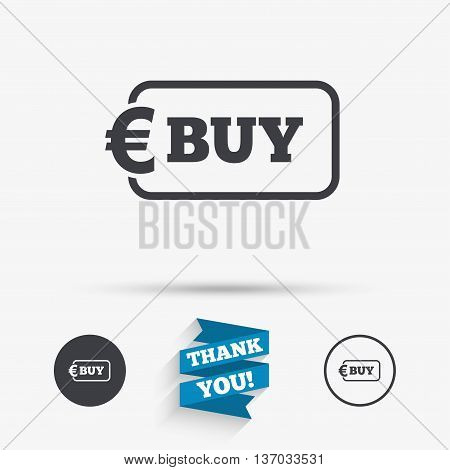 Buy sign icon. Online buying Euro eur button. Flat icons. Buttons with icons. Thank you ribbon. Vector